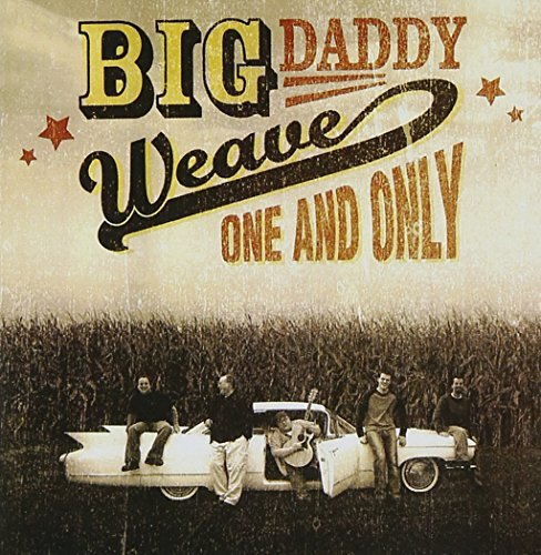 Big Daddy Weave One & Only CD R
