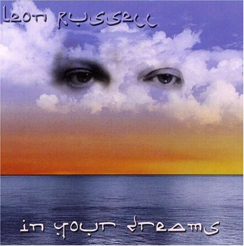 Leon Russell In Your Dreams