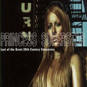 Princess Superstar Last Of The Great 20th Century Explicit Version