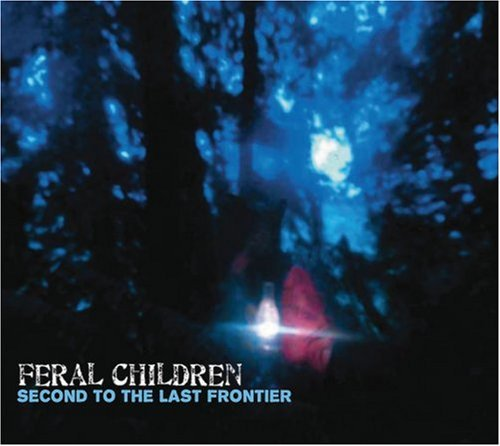 Feral Children Second To The Last Frontier