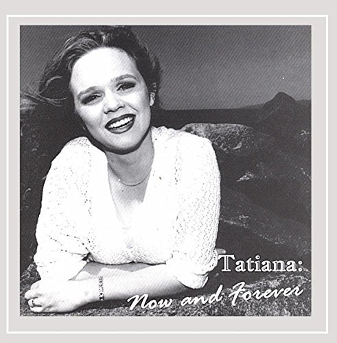 Tatiana Now & Forever