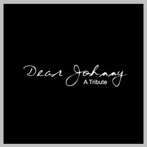 Dear Johnny A Tribute Dear Johnny A Tribute