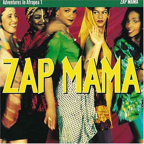 Zap Mama Vol. 1 Adventures In Afropea