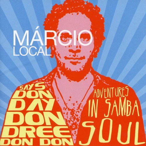 Marcio Local Says Don Day Don Dree Don Don
