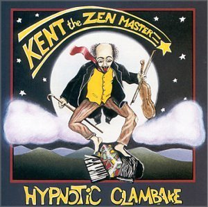 Hypnotic Clambake Kent The Zen Master