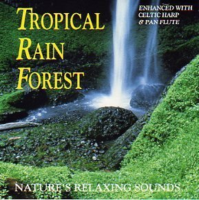 Nature's Relaxing Sounds Tropical Rain Forest