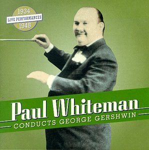 Paul Whiteman Conducts Gershwin Whiteman Various