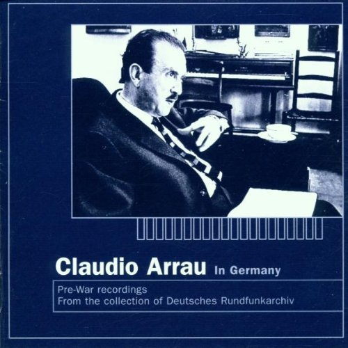 Claudio Arrau In Germany Arrau (pno)