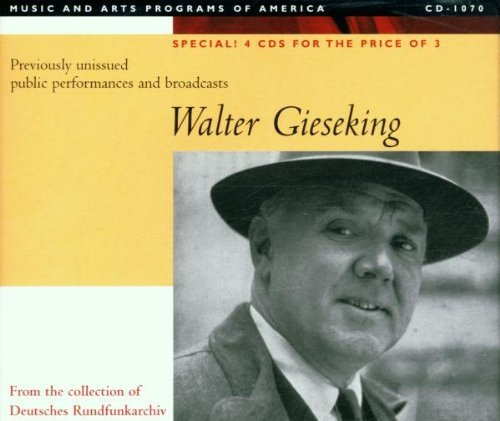 Walter Gieseking Previously Unissued Public Per Gieseking (pno)