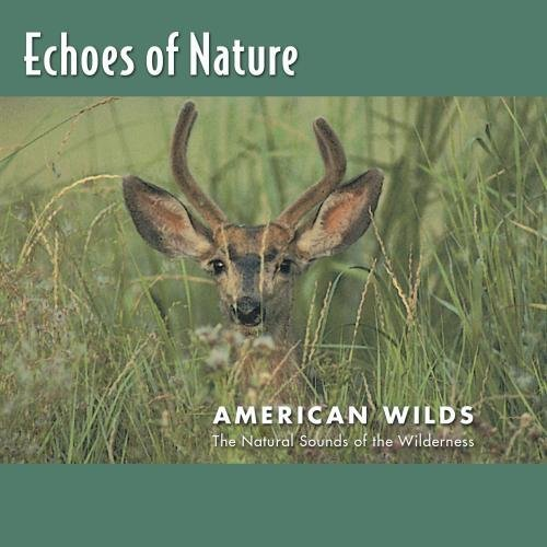 Echoes Of Nature American Wilds