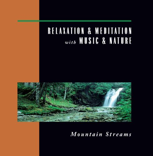 Relaxation & Meditation With M Mountain Streams Relaxation & Meditation With M