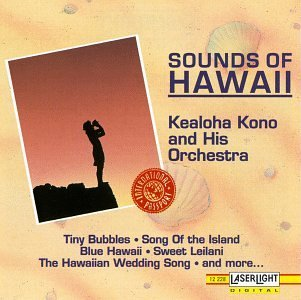 Kealoha & His Orchestra Kono Sounds Of Hawaii