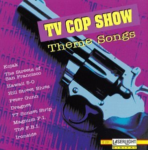 T.V. Cop Show Tv Cop Show Theme Songs