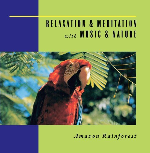 Relaxation & Meditation With M Amazon Rainforest Relaxation & Meditation With M