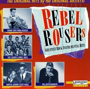 Rebel Rousers Greatest Rock Rebel Rousers Greatest Rock In Champs Eddy Mack Cortez Vitues