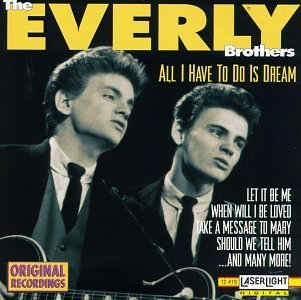Everly Brothers All I Have To Do Is Dream