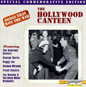Songs That Won The War Hollywood Canteen