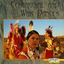 Ceremonial & War Dances Ceremonial & War Dances