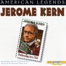 Jerome Kern Vol. 15 American Legends