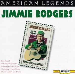 Jimmie Rodgers Vol. 16 American Legends