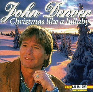 John Denver Christmas Like A Lullaby