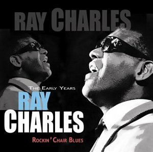 Ray Charles Rockin' Chair Blues