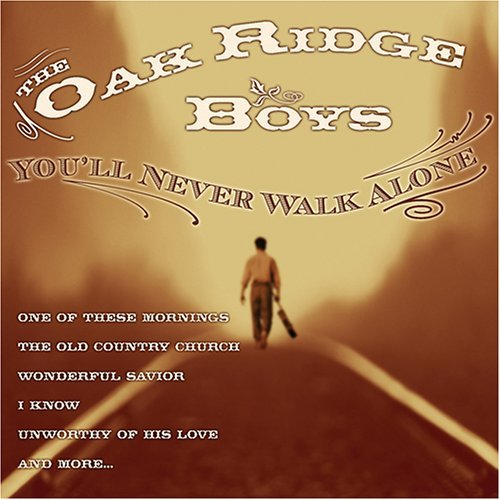 Oak Ridge Boys You'll Never Walk Alone