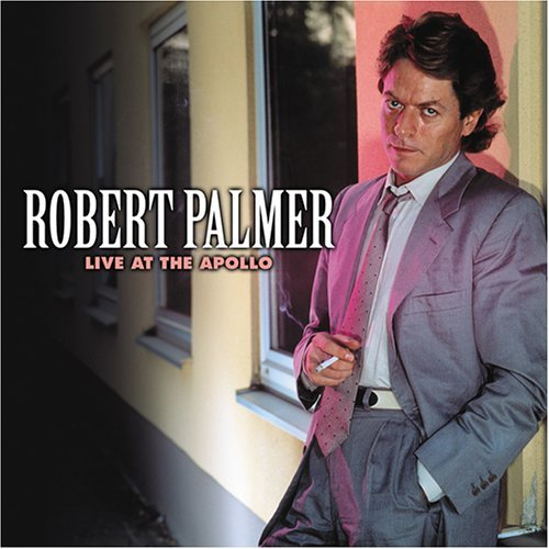 Robert Palmer Live At The Appolo