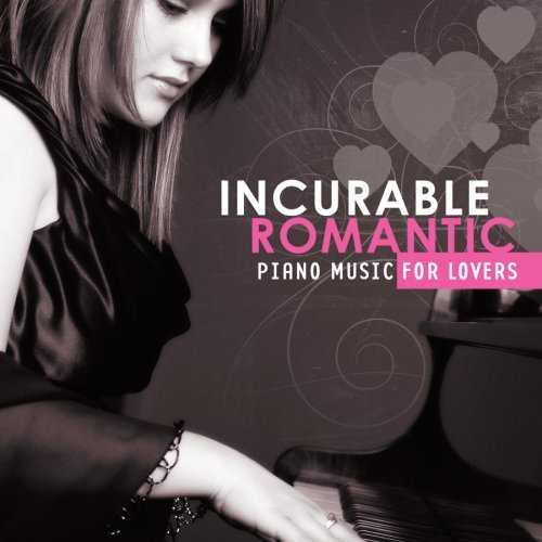 Incurable Romantic Piano Musi Incurable Romantic Piano Musi