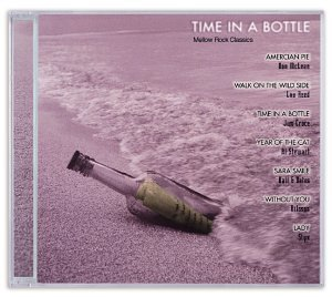 Time In A Bottle Mellow Roc Time In A Bottle Mellow Rock C Reed Stewart Croce Mclean Hall & Oates Styx Melanie