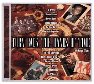 Turn Back The Hands Of Time Turn Back The Hands Of Time Vi Green Brown Davis Womack Mason New Birth O'jays Temptations
