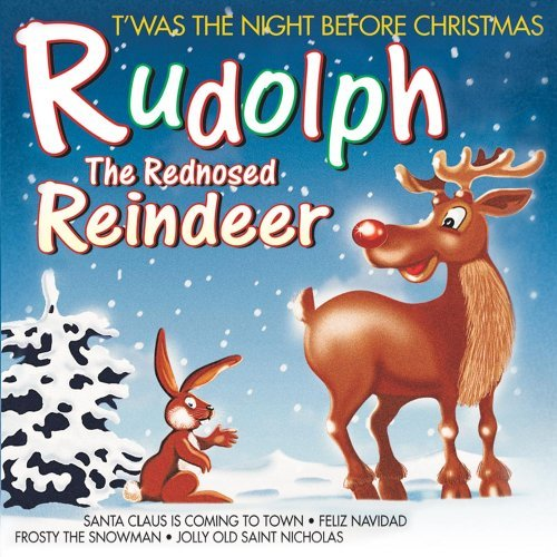 Rudolph The Red Nosed Reind Rudolph The Red Nosed Reindeer