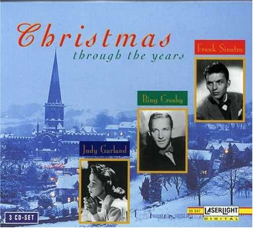 Christmas Through The Years Christmas Through The Years Crosby Sinatra Garland 3 CD Set
