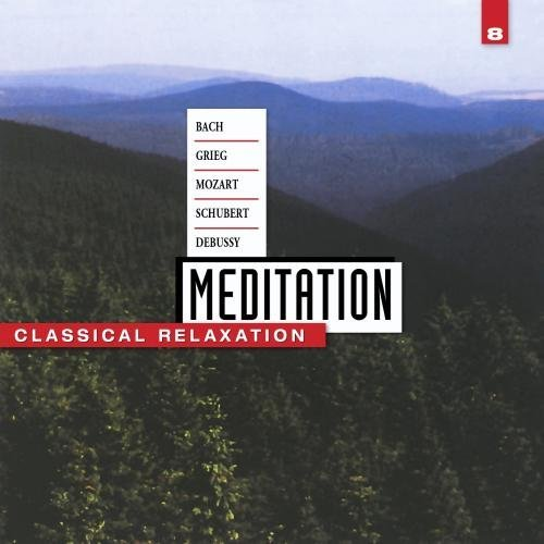 Meditation Vol. 8 Classical Relaxation Just Gerard Berger Jando Wohlert & Kraus & Vegh Various