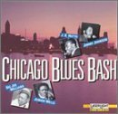 Chicago Blues Bash Chicago Blues Bash Wells Williams Hutto Johnson
