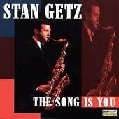 Stan Getz Song Is You