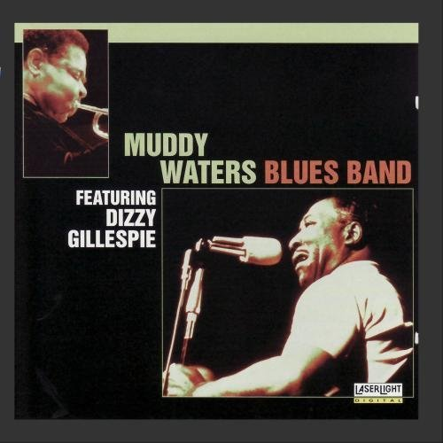 Muddy Blues Waters Band Featuring Dizzy Gillespie