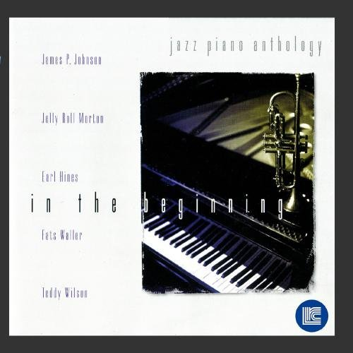 Jazz Piano Anthology In The Beginning Johnson Morton Hines Waller Jazz Piano Anthology