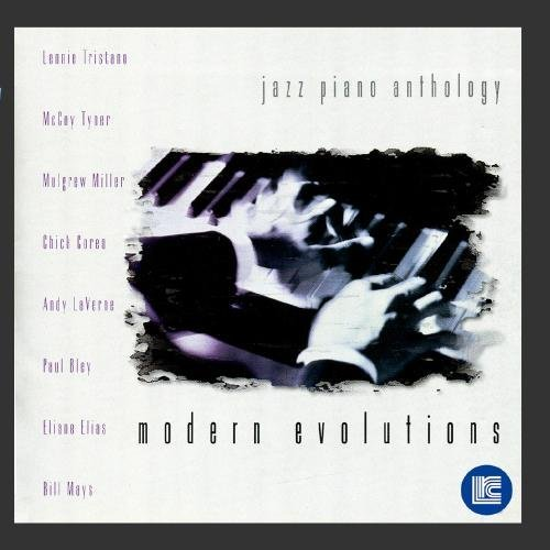 Jazz Piano Anthology Modern Evolutions Tristano Tyner Miller Corea Jazz Piano Anthology
