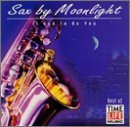 Sax By Moonlight It Had To Be You