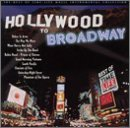 Hollywood To Broadway Vol. 2 Hollywood To Broadway Hollywood To Broadway