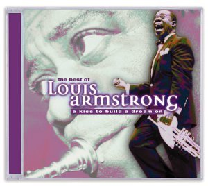 Louis Armstrong Best Of Louis Armstrong A Kiss