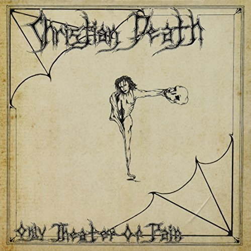 Christian Death Only Theatre Of Pain (25th Ann