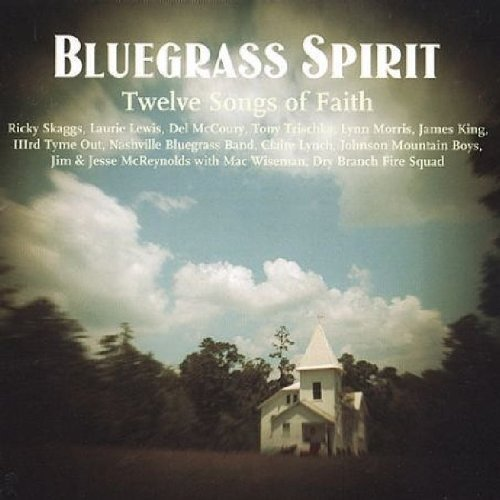 Bluegrass Spirit Bluegrass Spirit Skaggs Mccoury Morris Lynch