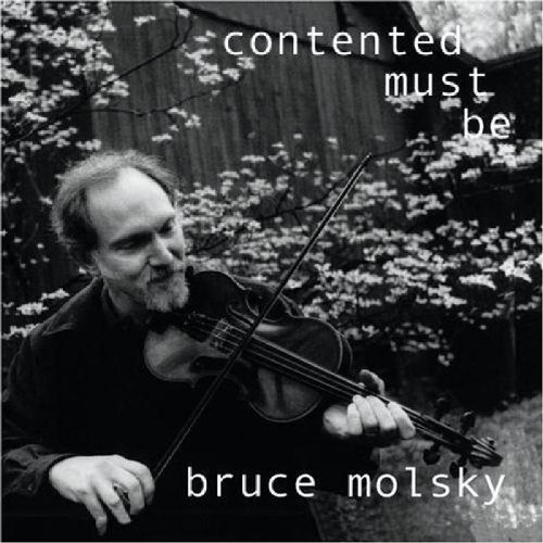 Bruce Molsky Contented Must Be