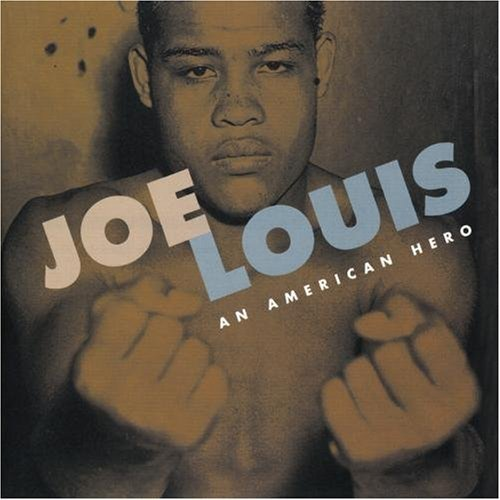 Joe Louis An American Hero Joe Louis An American Hero Pullum Martin Mcintyre Gaither Memphis Minnie Johnson Sneed