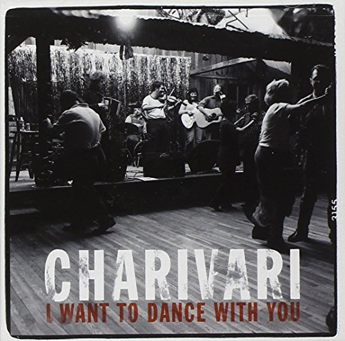 Charivari I Want To Dance With You