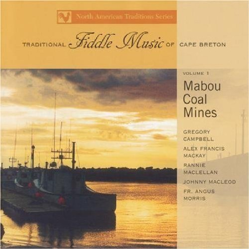 Traditional Fiddle Music Of Ca Vol. 1 Mabou Coal Miners Campbell Morris Maclellan Traditional Fiddle Music Of Ca