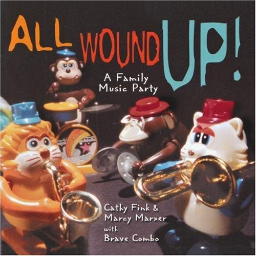 Fink Marxer Brave Combo All Wound Up! Family Music Par
