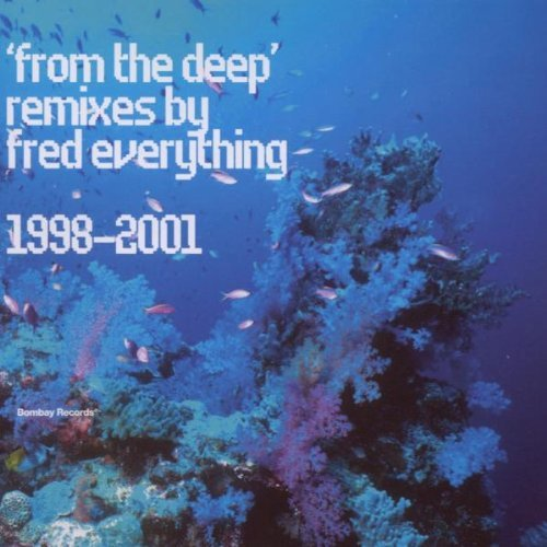 Fred Everything From The Deep 1998 2001 Remixe